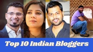 TOP 10 Indian Bloggers of 2021 in Hindi   Earning के आधार पर Top 10 इंडियन ब्लॉगर