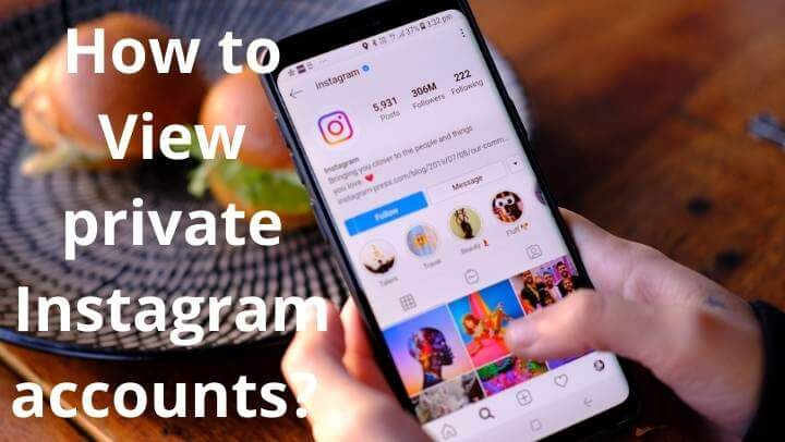 How to view private Instagram accounts? 2021