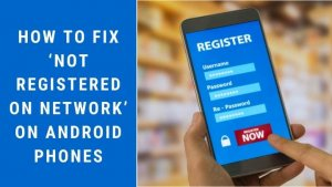 Read more about the article How to Fix 'Not Registered on Network' on Android Phones
