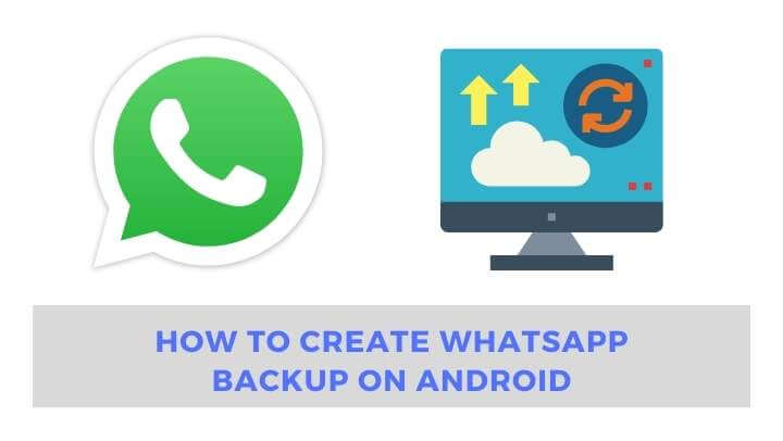 How to create WhatsApp backup on Android