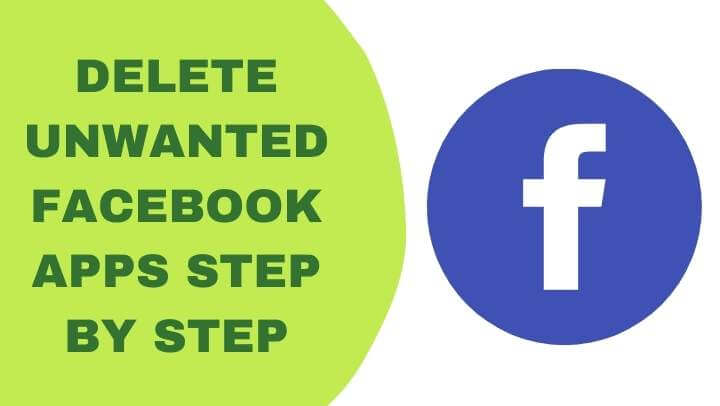 Delete unwanted Facebook apps step by step
