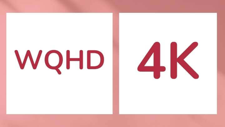 WQHD or 4K? These are The Differences