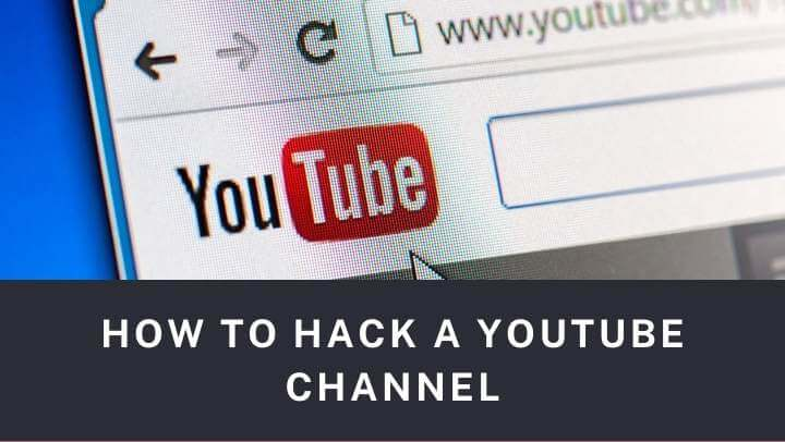 How to Hack a YouTube Channel in 2021