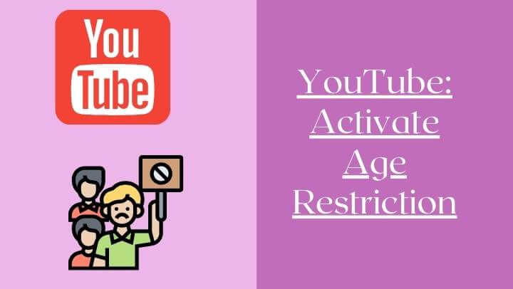 YouTube: Activate Age Restriction - This is How it Works