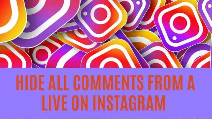 How to hide all comments from a Live on Instagram